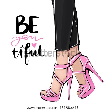 Vector girl in high heels. Fashion illustration. Female legs in shoes. Cute girly design. Trendy art in vogue style. Fashionable woman. Stylish lady. Beautiful lettering.