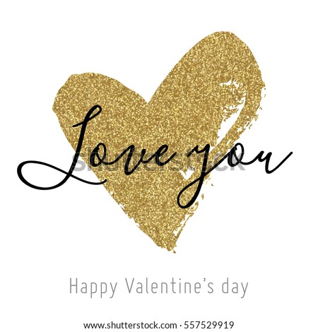 Vector gold glitter heart. Greeting card for Valentine day with hand drawn gold heart on white. Love you.