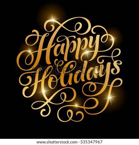 Vector golden text on black background. Happy Holidays lettering for invitation and greeting card, prints and posters. Hand drawn inscription, calligraphic design
