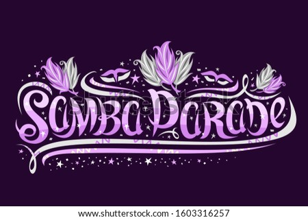 Vector greeting card for Samba Parade in Rio de Janeiro, decorative banner for brazilian show with flourishes and bird feathers, swirly brush typeface for violet words samba parade on dark background.