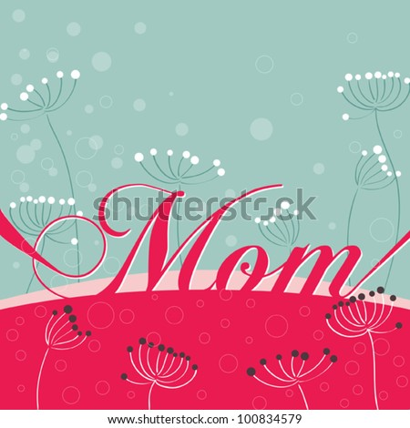 Vector greeting card with flowers and text mom for Mothers day. Lovely cute design with flowers on background - stock vector