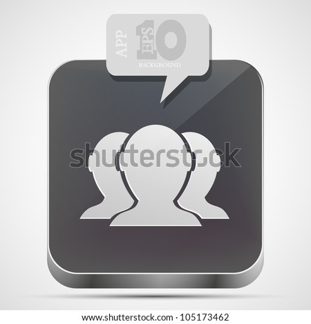 Vector group of friends app icon with gray bubble speech. Eps10