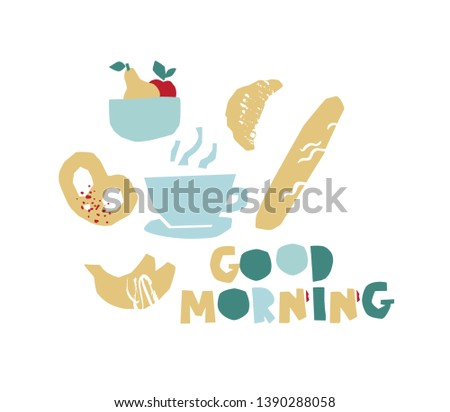 Vector hand draw illustration with good morning quote. Breakfast with a Cup of coffee, fruit, baguette, croissant. Motivational phrases, statements for poster, postcard.