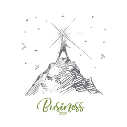 Vector hand drawn business concept sketch. Businessman standing at top of hill and touching bright star from the sky. Lettering Business concept
