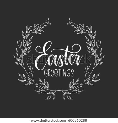 Vector hand drawn greeting card - Easter greetings. Calligraphy isolated on black background. #600560288