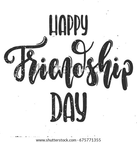 Vector hand drawn illustration. Happy Friendship day vector typographic design. The idea for a  poster, t-shirt. Lettering poster Happy friendship day.