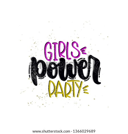 Vector hand drawn illustration. Lettering phrases Girls power party. Idea for poster, postcard.