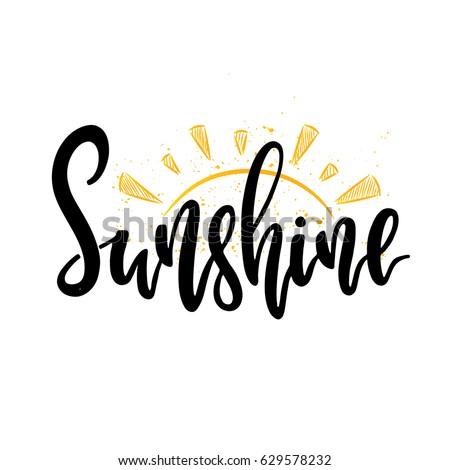 Vector hand drawn illustration. Lettering sunshine. Poster.  The idea for the design of the website, t-shirts, postcards.