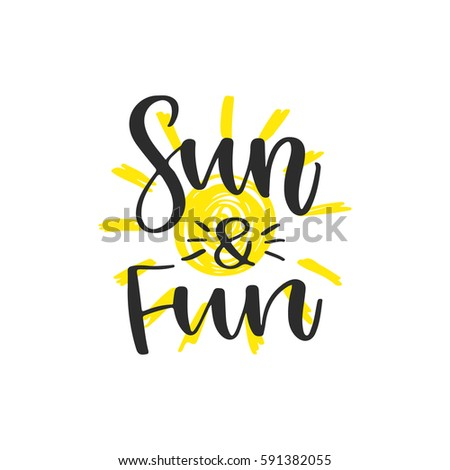 Vector Hand Drawn Lettering   Sun And Fun. Isolated Calligraphy For Travel  Agency, Summer