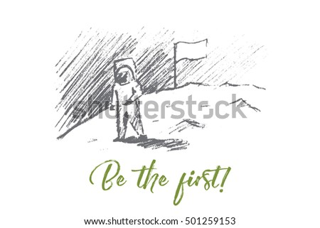 Stock Photo Vector hand drawn motivating and inspiring sketch. The first astronaut on the Moon with Be the first lettering. Successfull thinking and lifestyle concept