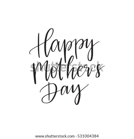 Vector hand drawn motivational and inspirational quote - Happy Mother's day. Calligraphic poster. Mother's Day design