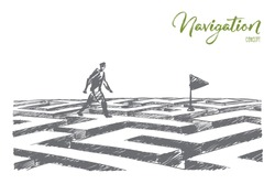 Vector hand drawn navigation concept sketch. Man walking alone above maze towards navigation flag. Lettering Navigation concept