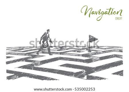 Vector hand drawn navigation concept sketch. Man walking alone above maze towards navigation flag. Lettering Navigation concept