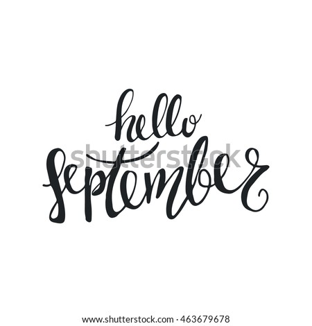 Etonnant Vector Hand Drawn Phrase   Hello September. Cute Greeting Card With  Handwritten Calligraphy. Simple