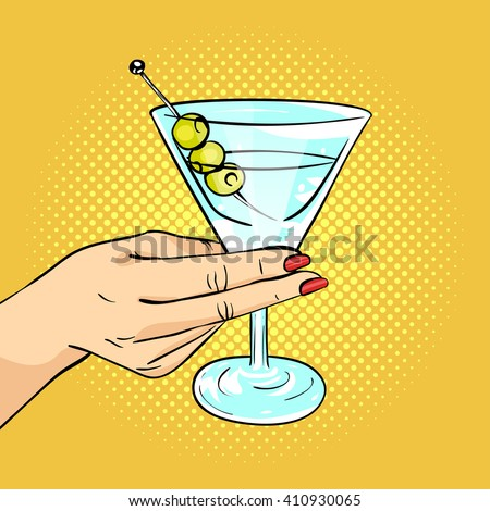 Vector hand drawn pop art illustration of woman hand holding Martini glass with olives. Retro style. Hand drawn sign. Illustration for print, web.