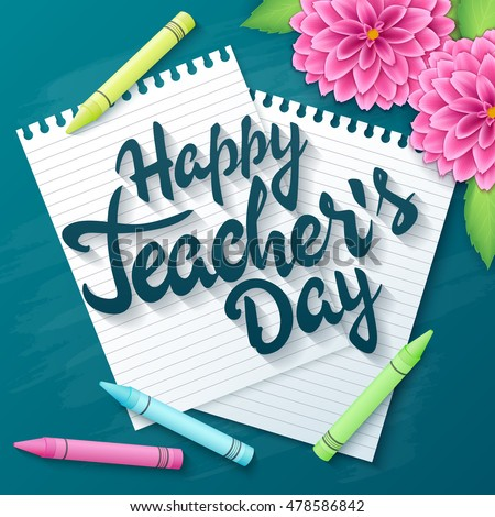 Shutterstock puzzlepix vector hand drawn teachers day lettering greetings label happy teachers day with realistic paper pages pencils and dahlia flowers on chalkboard m4hsunfo