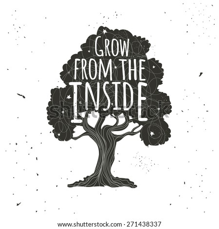 Vector hand drawn typography poster with black tree with white lines and stars. Grow from the inside. Inspirational and motivational vintage illustration
