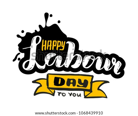 Vector hand lettering Happy labour day - May Day Celebration on May 1st. Vector illustration for Greetings, Banner, Background, Template, Badge, Symbol, Icon, Logo and Print design.