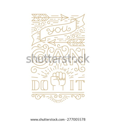 Vector hand lettering poster in trendy linear style - you can do it quote