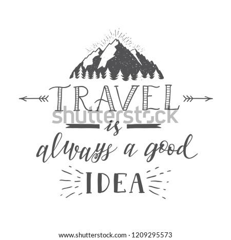 Vector hand-lettering quote of travel and mountains. Motivation phrases. Phrase for tourism banner, flyer, magazine. Hand drawn graphic.