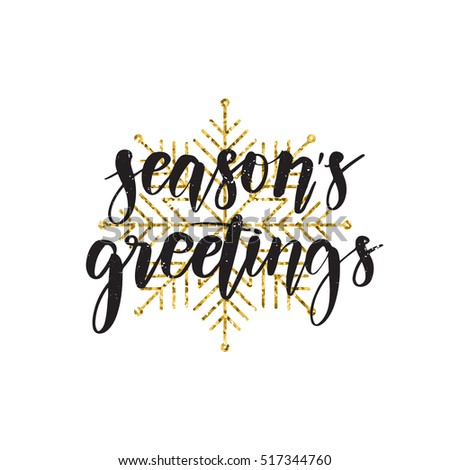 Vector hand written winter phrase - Season's greetings. Black calligraphy poster isolated on white background with golden glitter snowflake. Great print for your design