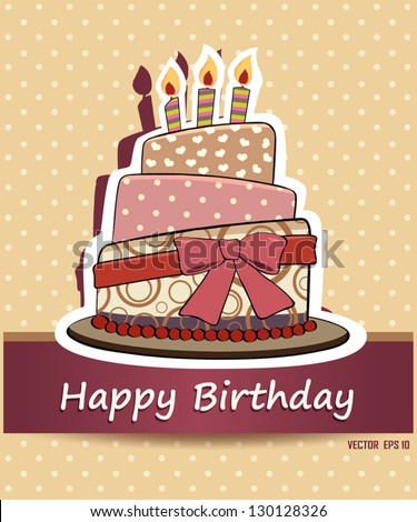 Vector happy birthday card Birthday cake Vector Illustration.Colorf ul birthday