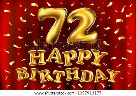 vector happy birthday 72th celebration gold balloons and golden confetti glitters 3d illustration design for
