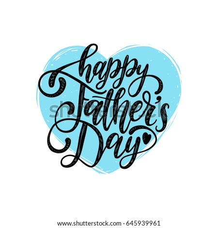 Vector Happy Fathers Day calligraphic inscription for greeting card, festive poster etc. Hand lettering on heart shape.