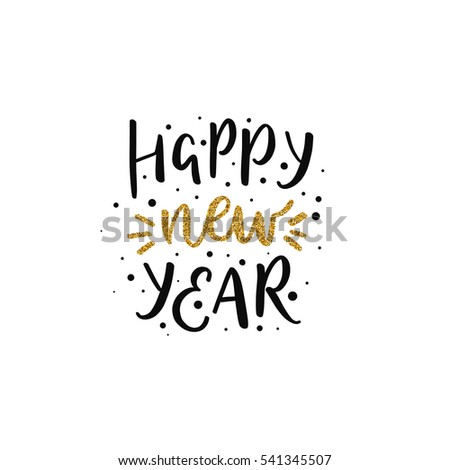 Vector Happy New Year text with glitter elements. Shine hand drawn letters, Black and gold. Holiday illustration for design greeting cards, photo overlays, invitations.