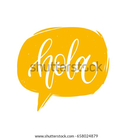 Vector Hola calligraphy, spanish translation of Hello phrase. Hand lettering in speech bubble.
