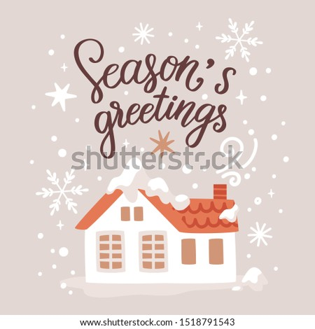 "Vector holiday greeting card with house, snowflakes and hand written text ""Season's greetings"". Cute winter background with lettering."