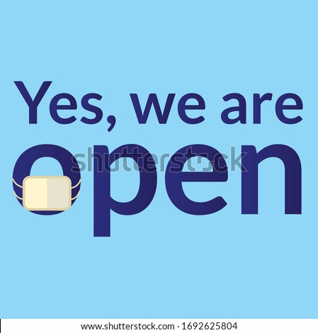 Vector illustrated sign that says 'Yes, we are open'. Can be used for businesses to show they are still open during the coronavirus pandemic.  Foto stock ©