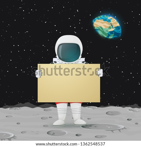 Vector illustration. Astronaut standing on the moon surface holding big sign. Outer space, Earth and stars in the background.