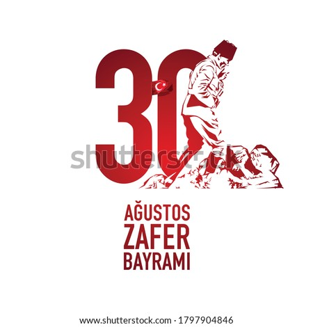 Vector illustration 30 August Zafer Bayrami Victory Day Turkey. Translation: August 30 Celebration of Victory and the National Day in Turkey. Celebration republic, graphic for design elements.