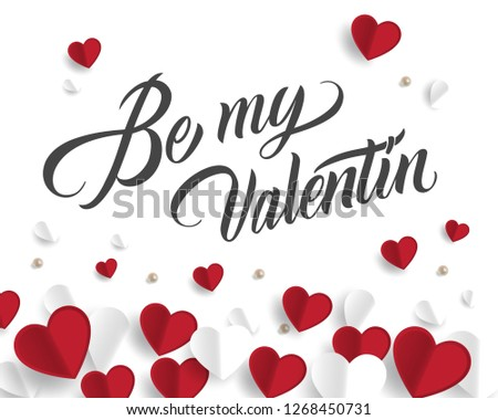 Vector illustration. Be my Valentin typography vector design for greeting cards and poster. Be my Valentin text with paper Valentines. Design template celebration.