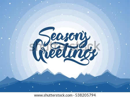 Vector illustration. Blue winter mountains background with hand lettering of Season's Greetings.