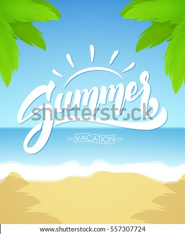 Vector illustration: Brush lettering composition of Summer Vacation on Sunny ocean beach background.