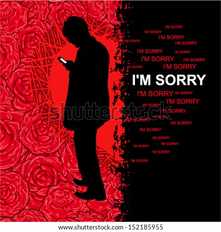 "Vector illustration - Card reconciliation with heart and red roses on a background (grunge style) (man with phone wants write message ""I'M SORRY"")"