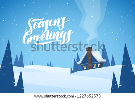 Vector illustration: Cartoon Winter christmas landscape with cabin and handwritten lettering of Season's Greetings.