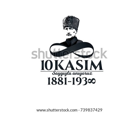Shutterstock vector illustration. commemorative date November 10 death day Mustafa Kemal Ataturk , first president of Turkish Republic. translation Turkish. November 10, respect and remember.