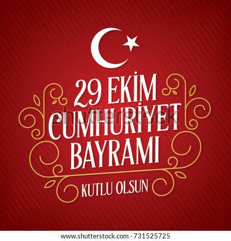 vector illustration 29 ekim Cumhuriyet Bayrami. Translation: 29 october Republic Day Turkey and the National Day in Turkey, wishes card design. (TR: 29 Ekim Cumhuriyet Bayrami Kutlu Olsun.)