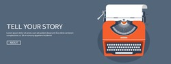 Vector illustration. Flat typewriter. Tell your story.