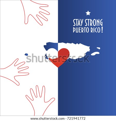 Shutterstock Vector illustration for Purto Rico relief and recovery after hurricane Maria, floods, landfalls. Supporting victims and charity work promotion. Map, Heart and text: Stay strong, Puerto Rico.
