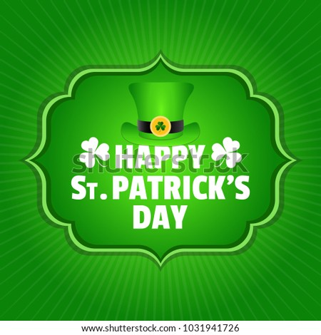 Vector Illustration for Saint Patricks Day celebrations for backgrounds, greetings, poster,  greetings, banners. Calligraphic Lettering Happy St Patrick's Day. Treasure of Leprechaun and green hat.