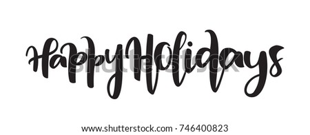 Vector illustration: Hand drawn modern brush type lettering of Happy Holidays on white background