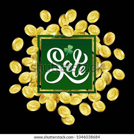 Vector illustration. Hand-drawn text SALE  on background of gold moneys with drawn shamrock. For Irish celebration design St. Patrick's Day . For printing posters, banners, flyers for store sales.