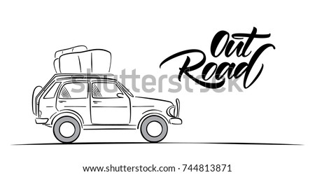 Vector Illustration Hand Drawn Travel Car And Handwritten Lettering Of Out Road Sketch Line