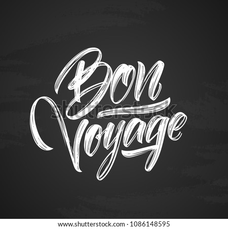 Vector illustration: Handwritten brush type lettering of Bon Voyage on chalkboard background