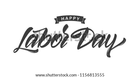 Vector illustration: Handwritten brush type lettering of Happy Labor Day on white background