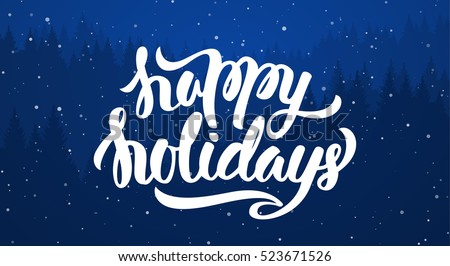 Vector illustration: Handwritten elegant modern brush lettering of Happy Holidays on blue forest background.